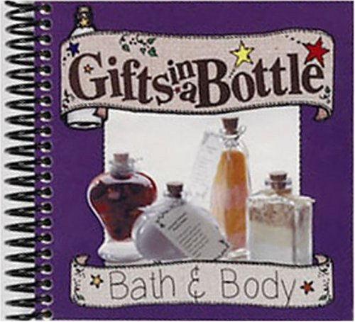 Gifts in a Bottle: Bath & Body