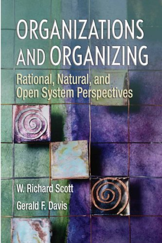 Organizations and Organizing: Rational, Natural and Open...