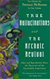 True Hallucinations and the Archaic Revival (1567312896) by McKenna, Terence