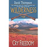 Wilderness #58: Cry Freedom (Wilderness (Paperback))by David Thompson