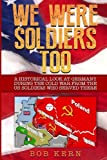 img - for We Were Soldiers Too: A Historical Look at Germany During the Cold War From the US Soldiers Who Served There (Volume 2) book / textbook / text book