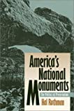 America's National Monuments: The Politics of Preservation (0700606726) by Rothman, Hal