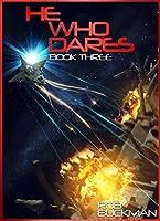He Who Dares: Book Three