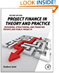 Project Finance in Theory and Practic...