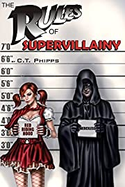 The Rules of Supervillainy (The Supervillainy Saga Book 1)
