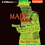 Majic Man: A Nathan Heller Novel (       UNABRIDGED) by Max Allan Collins Narrated by Dan John Miller
