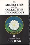 The Archetypes and the Collective Unconscious (Collected Works of C.G. Jung) (0415058449) by Jung, C.G.