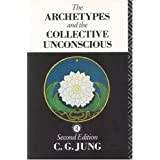 The Archetypes and the Collective Unconscious (Collected Works of C. G. Jung)by C.G. Jung