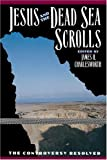 Jesus and the Dead Sea Scrolls (0385478445) by Charlesworth, James H.