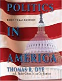 Politics in America, Texas Brief Edition (013193001X) by Dye, Thomas R.