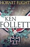 Ken Follett Hornet Flight