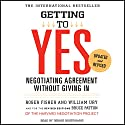 Getting to Yes: Negotiating Agreement Without Giving In | Livre audio Auteur(s) : Roger Fisher, William Ury Narrateur(s) : Dennis Boutsikaris