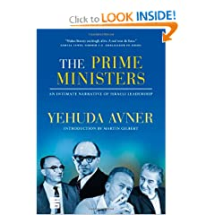 The Prime Ministers: An Intimate Narrative of Israeli Leadership by Yehuda Avner