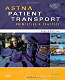 ASTNA Patient Transport: Principles and Practice, 4e (Air & Surface Patient Transport: Principles and Practice)