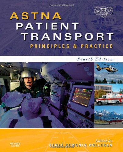 ASTNA Patient Transport: Principles and Practice (Air & Surface Patient Transport: Principles and Practice)