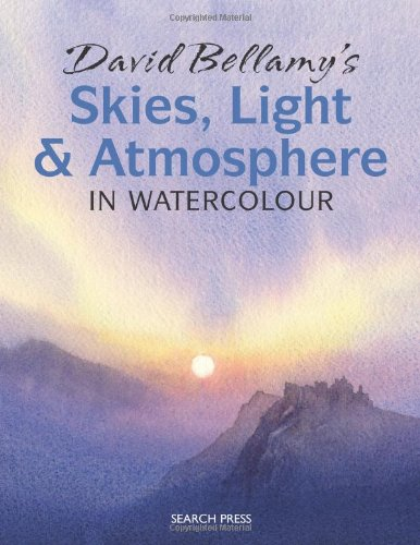David Bellamy's Skies, Light and Atmosphere: in Watercolour