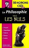 50 notions cl�s sur la philosophie pour les Nuls