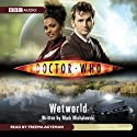 Doctor Who: Wetworld (       UNABRIDGED) by Mark Michalowski Narrated by Freema Agyeman