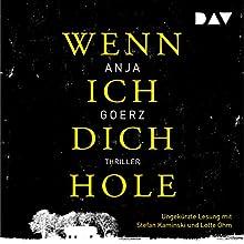 Wenn ich dich hole Hörbuch von Anja Goerz Gesprochen von: Stefan Kaminski, Lotte Ohm