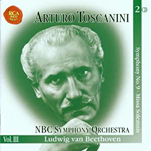 """The Immortal Toscanini, Vol. 3--Beethoven: Symphony No. 9 """"Choral""""; Missa Solemnis"""
