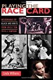 Playing the Race Card: Melodramas of Black and White from Uncle Tom to O. J. Simpson (069110283X) by Williams, Linda