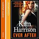 Ever After: Rachel Morgan/The Hollows, Book 11 (       UNABRIDGED) by Kim Harrison Narrated by Marguerite Gavin