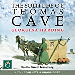 The Solitude of Thomas Cave | Georgina Harding