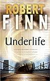Robert Finn Underlife (Adept Series)