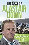 Alastair Down Cheltenham et AL: The Best of Alastair Down