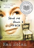 Send Me Down A Miracle (Turtleback School & Library Binding Edition) (0613599268) by Nolan, Han