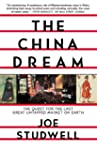 The China Dream: The Quest for the La...