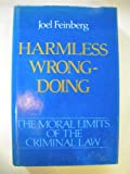 Harmless Wrongdoing (Moral Limits of the Criminal Law) (v. 4) (0195042530) by Feinberg, Joel