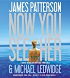 img - for By James Patterson, Michael Ledwidge: Now You See Her [Audiobook] book / textbook / text book