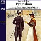 Pygmalion Hörbuch von Bernard Shaw Gesprochen von: Anton Lesser, Lucy Whybrow, Geoffrey Palmer,  full cast