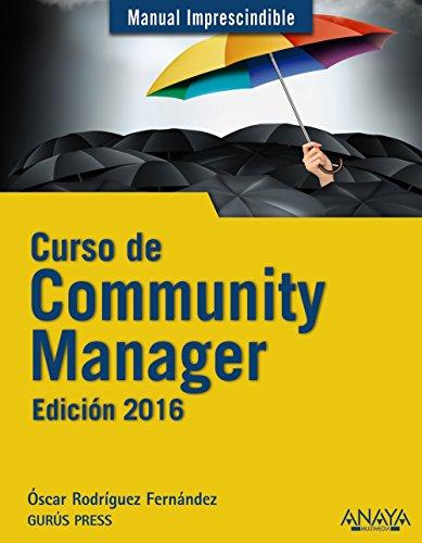 Curso De Community Manager - Edición 2016 (Manuales Imprescindibles)
