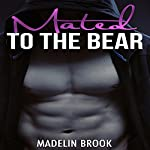Mated to the Bear: An Erotica Shifter Taboo | Madelin Brook