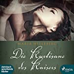 Die Kurtisane des Kaisers | Maria Helleberg