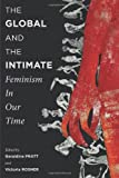 img - for The Global and the Intimate: Feminism in Our Time (Gender and Culture Series) book / textbook / text book