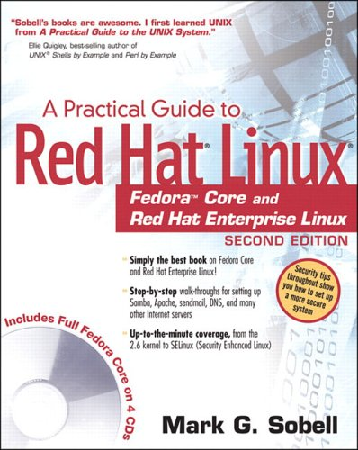 Practical Guide to Red Hat® Linux®: Fedora™ Core and Red Hat Enterprise Linux, A (2nd Edition)