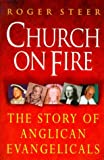 Church on Fire: Story of Anglican Evangelicals
