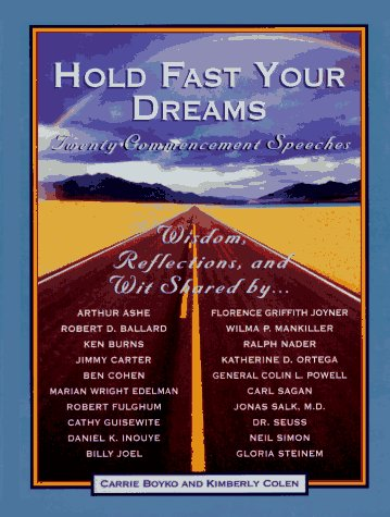 Hold Fast Your Dreams: Twenty Commencement Speeches, Colen,Kimberly/Colen,Kimberly/Boyko,Carrie/Boyko,Carrie