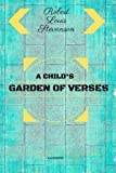 img - for A Child's Garden Of Verses: By Robert Louis Stevenson - Illustrated book / textbook / text book