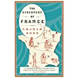 The Discovery of Franceby Graham Robb
