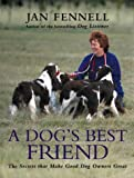 img - for A Dog's Best Friend: The Secrets That Make Good Dog Owners Great book / textbook / text book