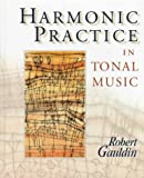 Harmonic Practice in Tonal Music (0393970744) by Robert Gauldin