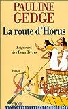 echange, troc Pauline Gedge - Seigneurs des Deux Terres. 3, La route d'Horus