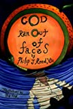 God Ran Out of Faces (0595334210) by Reed, Phil