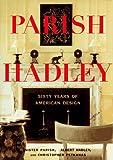 Parish-Hadley: Sixty Years of American Design