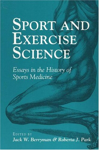 essay exercise history in medicine science society sport sport sports Sport and exercise science: essays in the history of sports medicine (sport and society) (1992-06-01) [unknown] on amazoncom free shipping on qualifying offers.