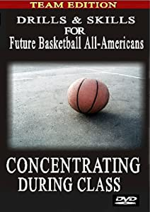 Drills & Skills for Future Basketball All-Americans (Concentrating During Class)
